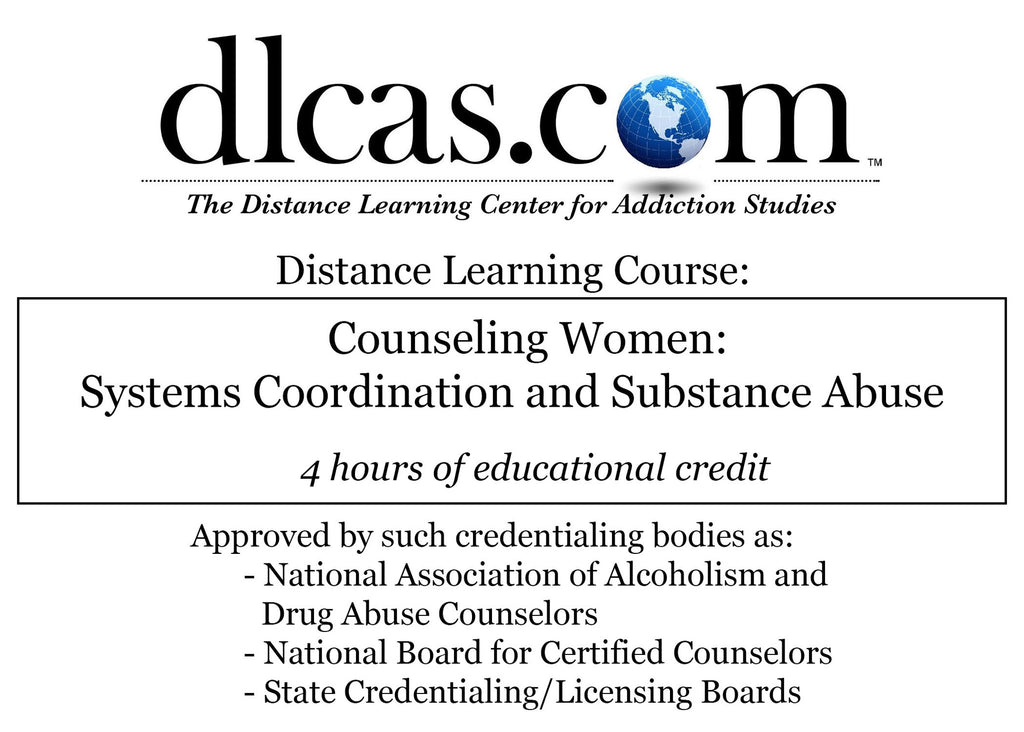 Counseling Women: Systems Coordination and Substance Abuse (4 hours)