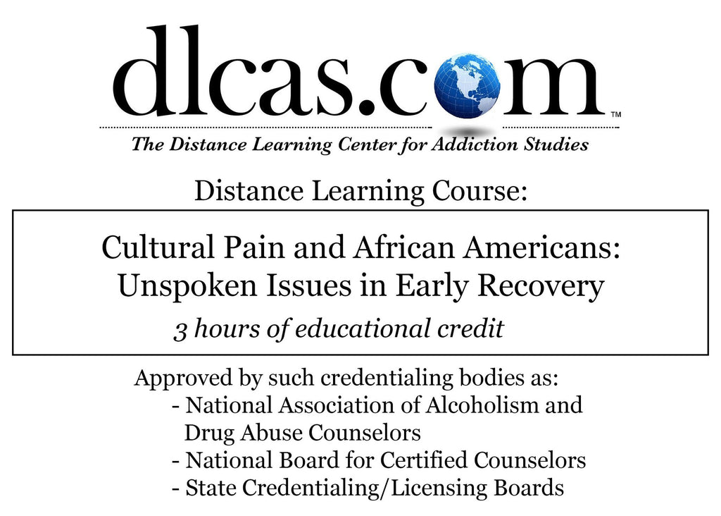 Cultural Pain and African Americans: Unspoken Issues in Early Recovery (3 hours)