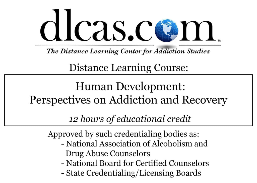 Human Development: Perspectives on Addiction and Recovery (12 hours)