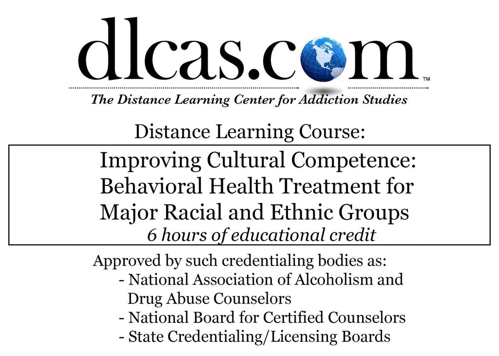 Improving Cultural Competence: Behavioral Health Treatment for Major Racial and Ethnic Groups (6 hours)