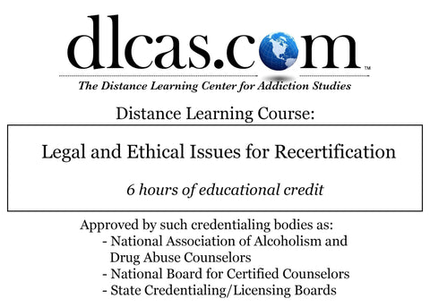 Legal and Ethical Issues for Recertification (6 hours)