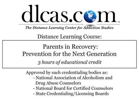Parents in Recovery: Prevention for the Next Generation (3 hours)