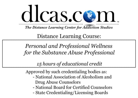 Personal and Professional Wellness for the Substance Abuse Professional (15 hours)