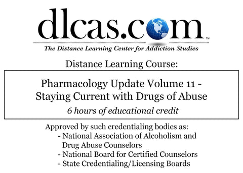 Pharmacology Update Volume 11 - Staying Current with Drugs of Abuse (6 hours)