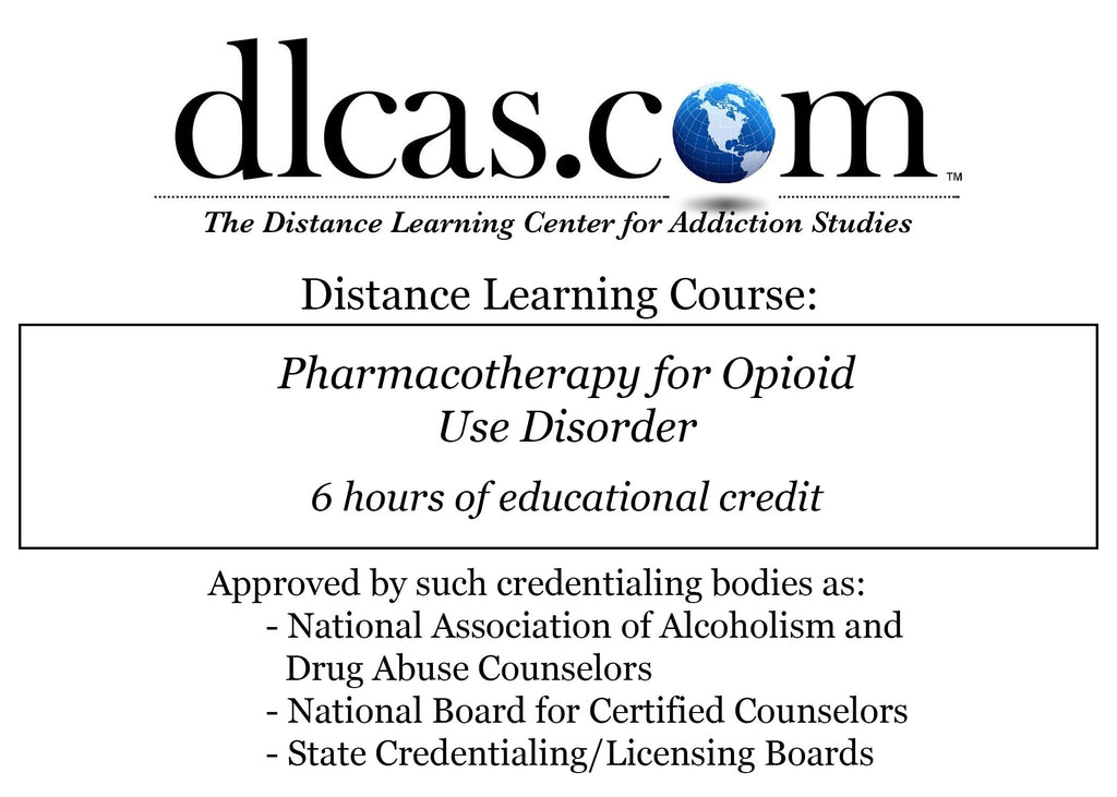 Pharmacotherapy for Opioid Use Disorder (6 hours)