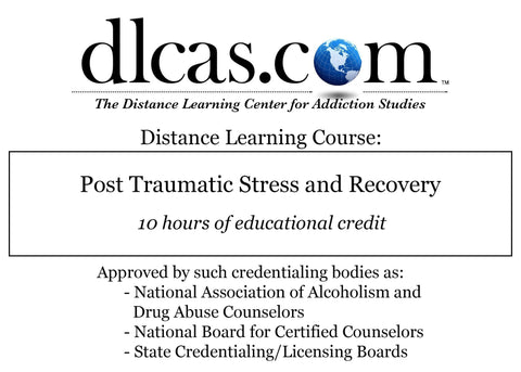 Post Traumatic Stress and Recovery (10 hours)