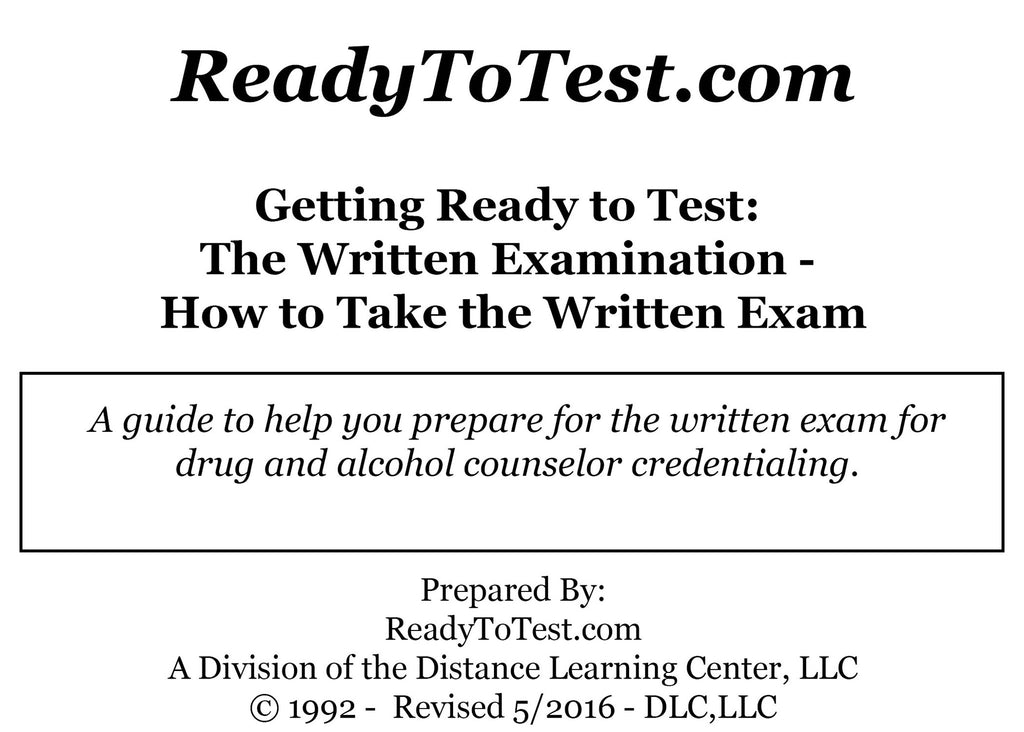 Getting Ready To Test (W401): The Written Examination