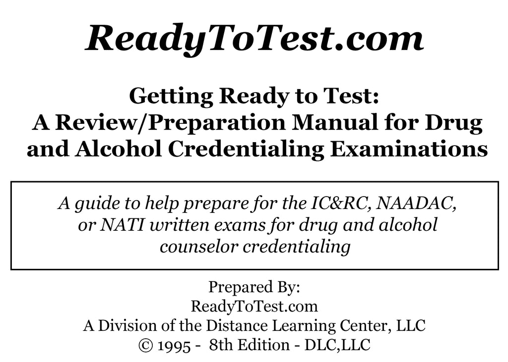 Getting Ready To Test (M404): A Review and Preparation Manual for Drug and Alcohol Credentialing Exams (8th Edition)
