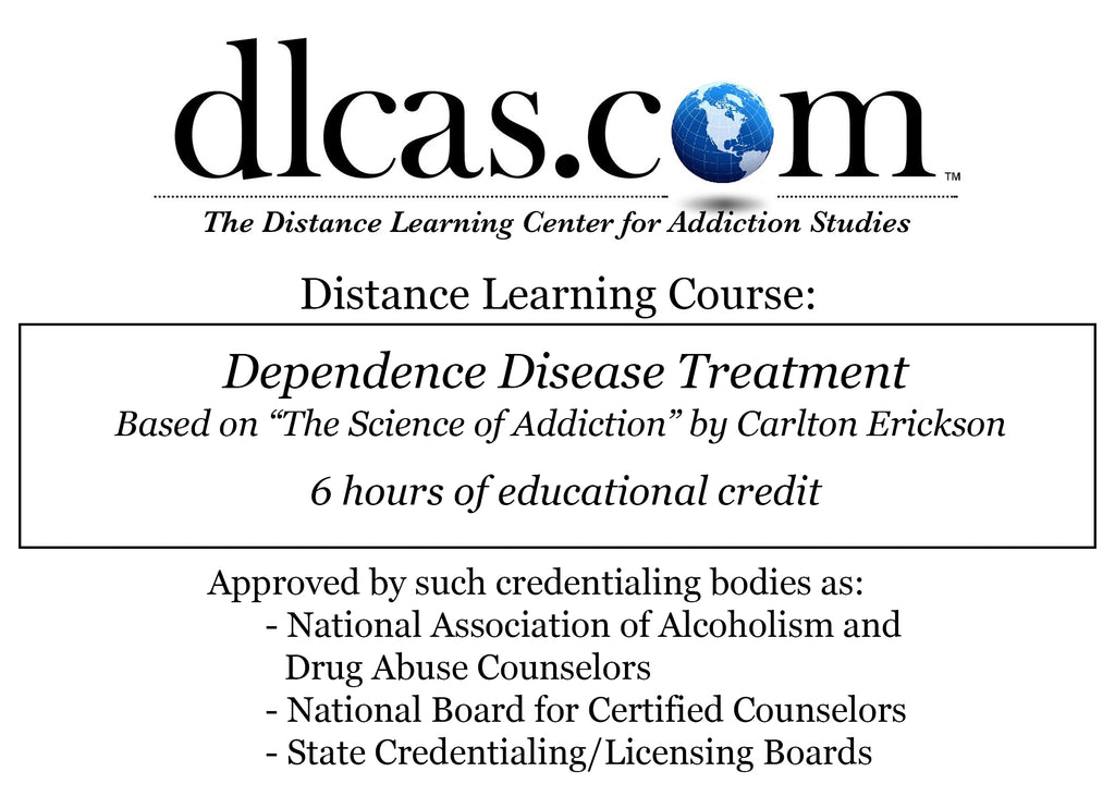 "Dependence Disease Treatment Based on ""The Science of Addiction"" by Carlton Erickson (6 hours)"