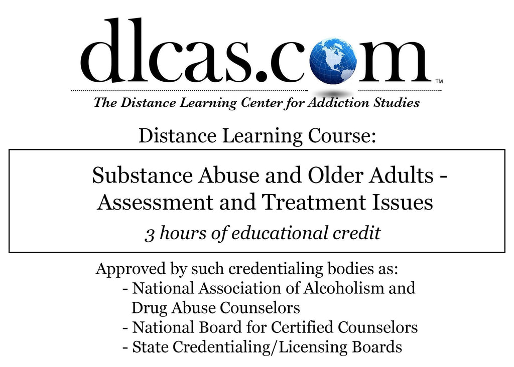Substance Abuse and Older Adults - Assessment and Treatment Issues (3 hours)