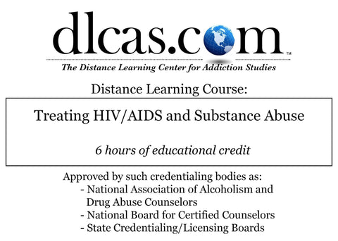 Treating HIV/AIDS and Substance Abuse (6 hours)