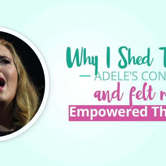 Why I Shed Tears at Adele's Concert and Felt More Empowered Than Ever