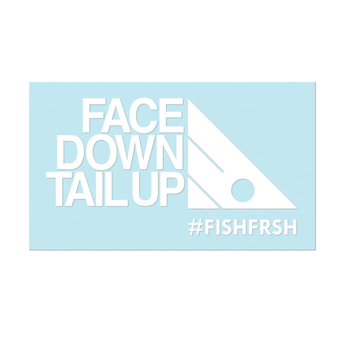 "Decals: 6"" Vinyl #FACEDOWNTAILUP - White"
