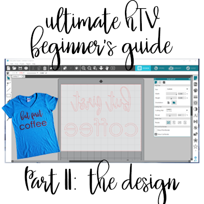 Ultimate HTV Beginner's Guide - Part II: Creating and Cutting the Design