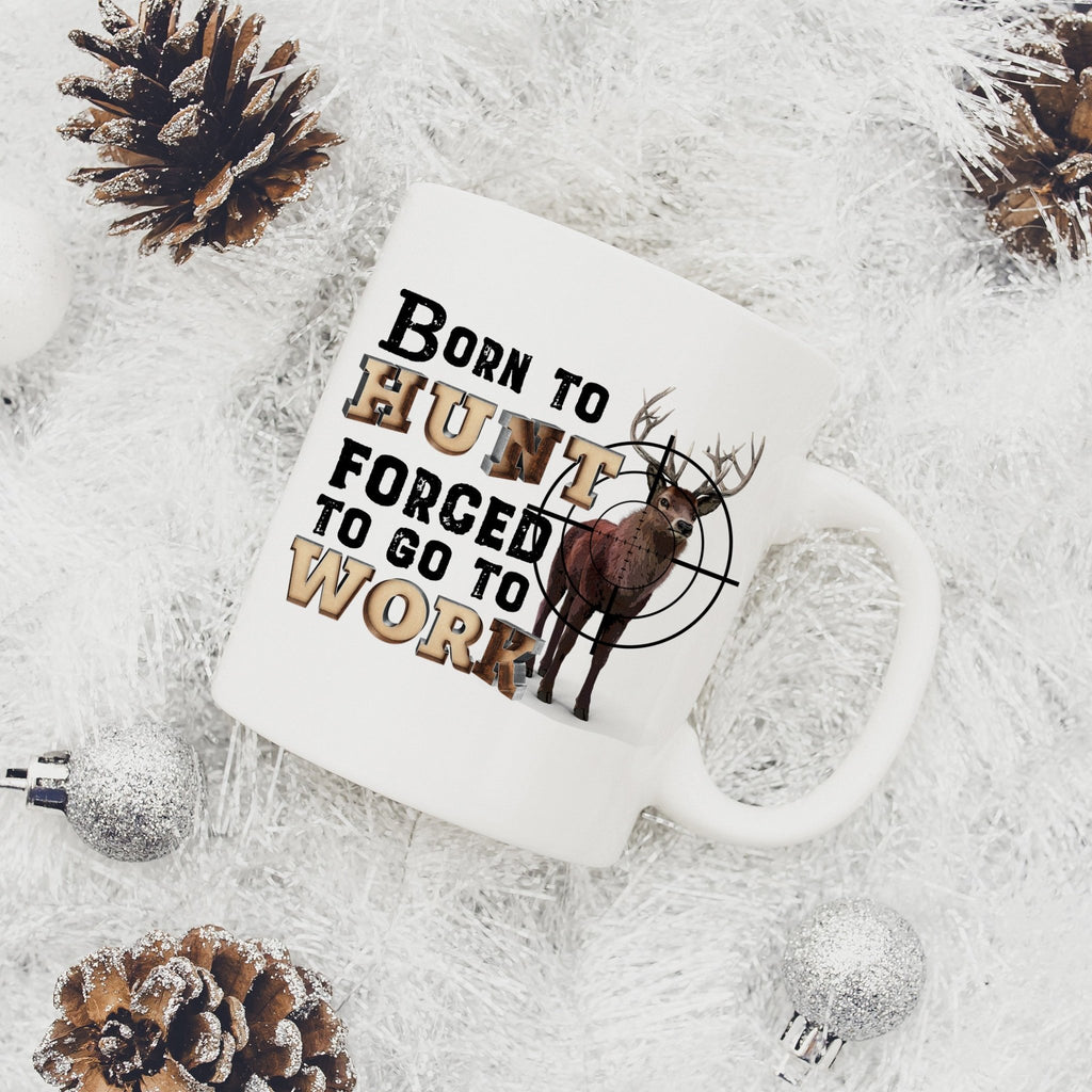 Deer Hunting Gifts for Him - Born to Hunt Forced to Work 11 or 15 oz. Coffee Mug
