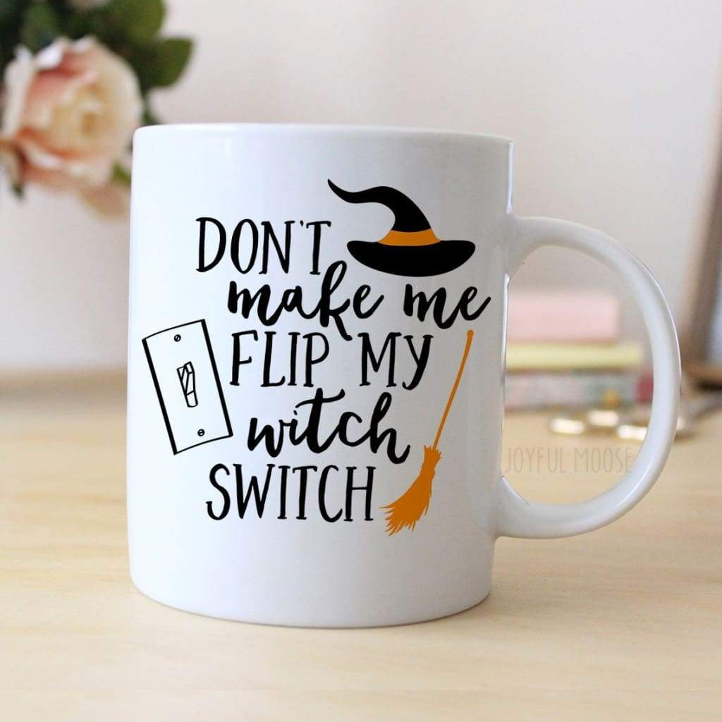 Halloween Mug Don T Make Me Flip My Witch Switch Coffee Mug Joyful Moose
