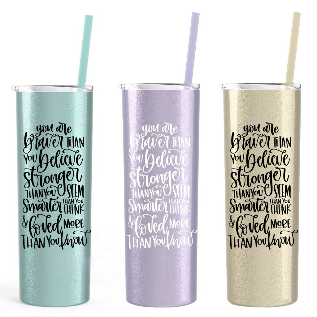 Inspirational Water Bottle, Encouragement Gift, Glitter Skinny Tumbler, Brave Strong Smart Loved Travel Cup
