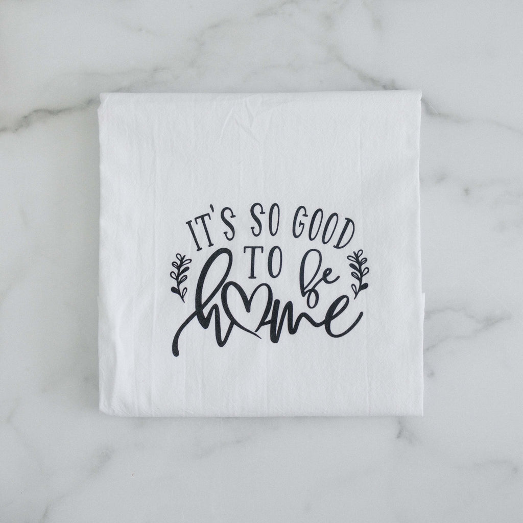It's so good to be home Kitchen Towel, Housewarming Gift, 2021 Kitchen Decor, New Home Tea Towel, Flour Sack Towel