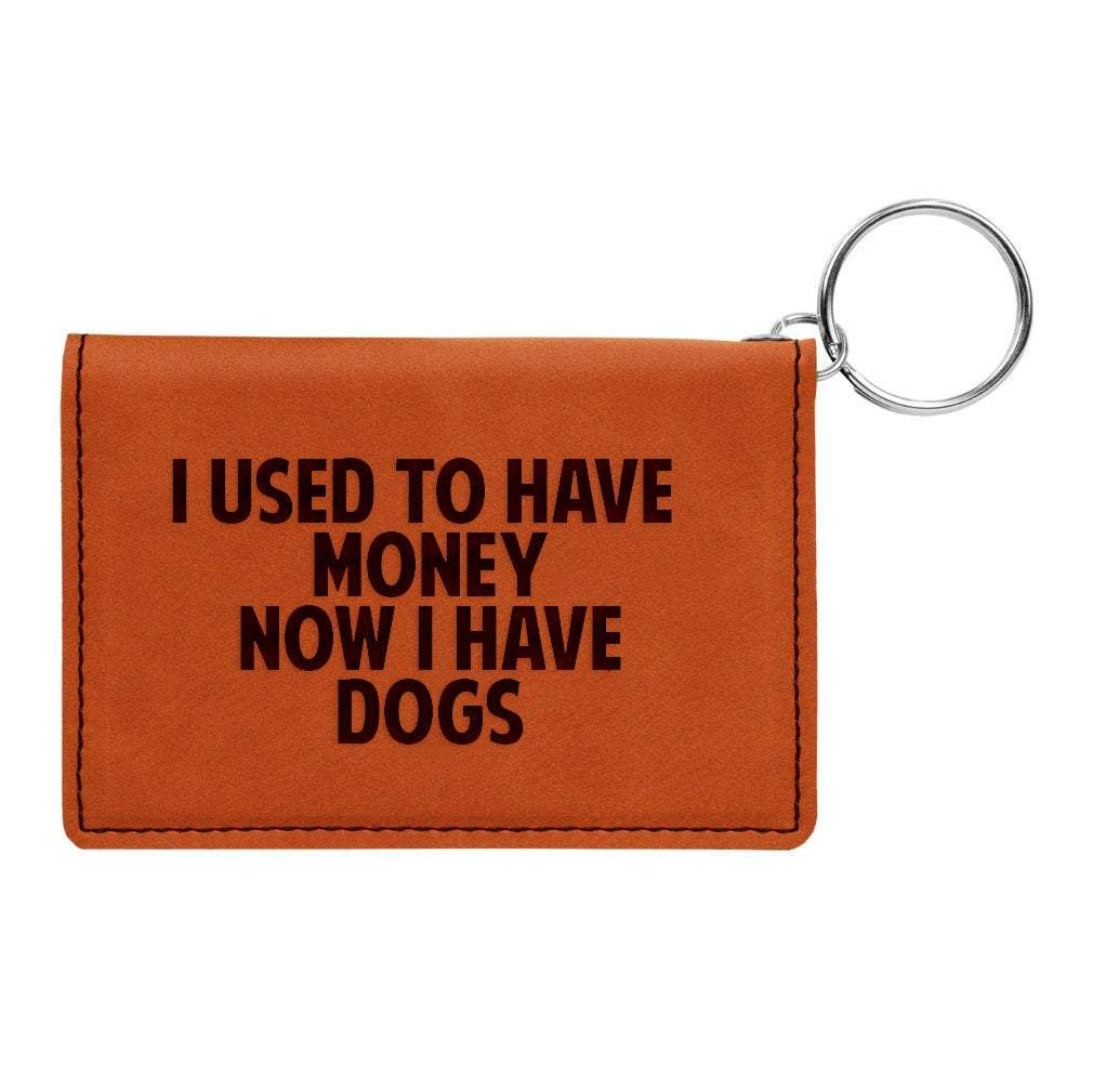 Keychain Wallet, I used to have money now I have dogs, Funny gift for dog mom, dog dad, Engraved Wallet with Keychain, ID holder
