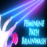 Feminine Path Brainwash