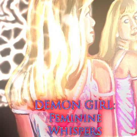 Demon Girl: Feminine Whispers
