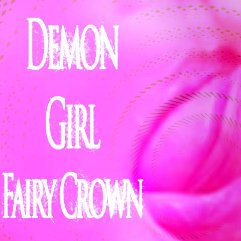 Demon Girl: Fairy Crown