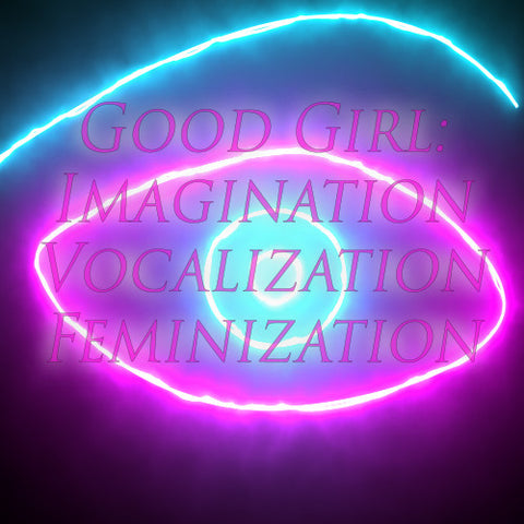 Good Girl: Secret Moon Imagination Vocalization Feminization