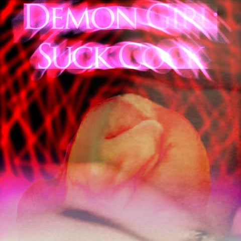 Demon Girl: Suck Cock