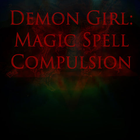 Demon Girl: Magic Spell Compulsion