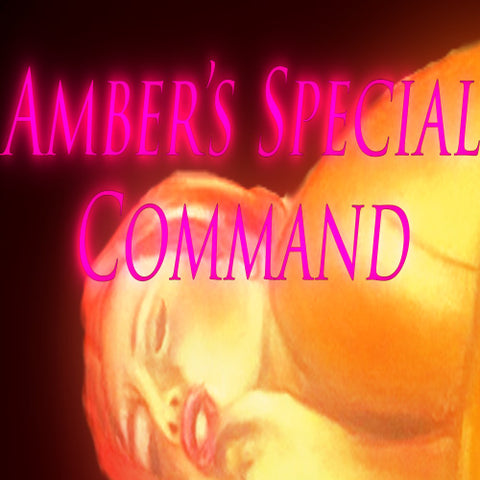 Amber's Special Command