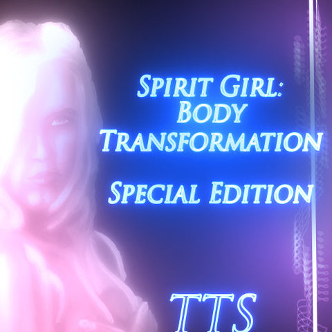 Spirit Girl: Body Transformation