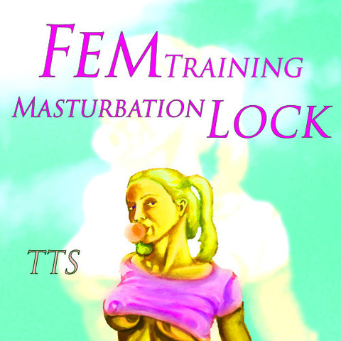 Fem Training: Masturbation Lock