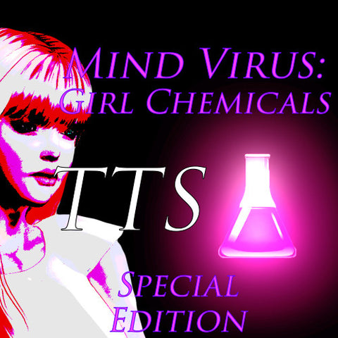 Mind Virus: Girl Chemicals TTS