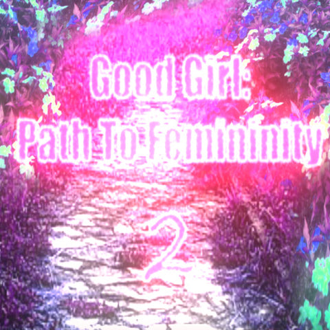 Good Girl: Path To Femininity 2