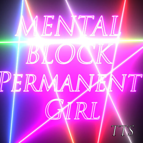 Mental Block: Permanent Girl