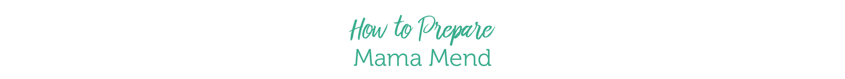How To Prepare Mama Mend