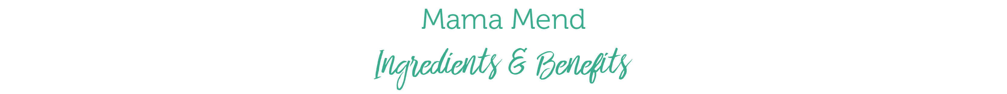 Mama Mend Ingredients & Benefits