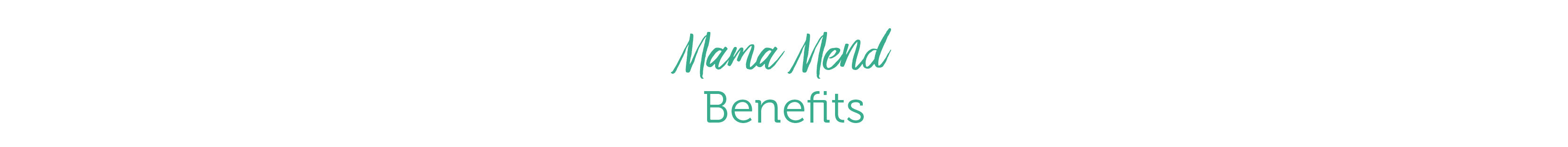 Mama Mend Benefits