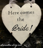 Here comes The Bride heart shaped alternative ring bearer or flower girl sign