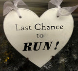 Last Chance To Run heart shaped wooden wedding ring bearer sign