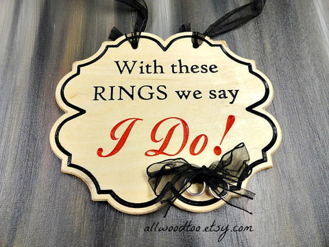 With these RINGS we say I DO! wooden plaque