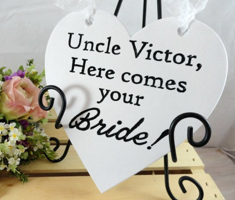 Uncle Victor Here comes your Bride! white heart plaque