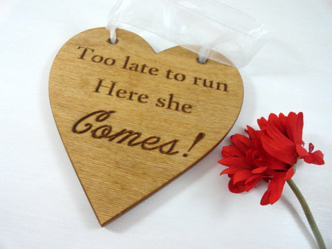 Too late to run here she comes custom wedding ceremony signs