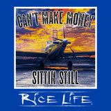 Can't Make Money Sittin Still Short Sleeve-S, L, and XL