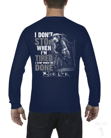 I Don't Stop When I'm Tired Mens  Long Sleeve T-Shirt
