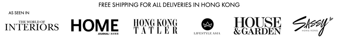 As seen in The World of Interiors, Home Journal, Hong Kong Tatler, House & Garden, Lifestyle Asia and Sassy Hong Kong