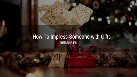 How To Impress Someone with Gifts