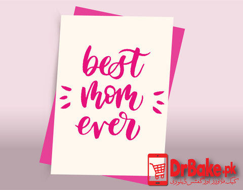 Best Mom Ever Card (Customized) - Dr Bake Pakistan Send gifts to Lahore, Karachi, Islamabad, Pakistan