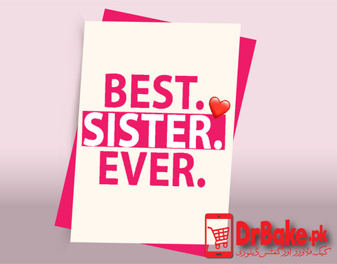 Best Sister Ever Card (Customized) - Dr Bake Pakistan Send gifts to Lahore, Karachi, Islamabad, Pakistan