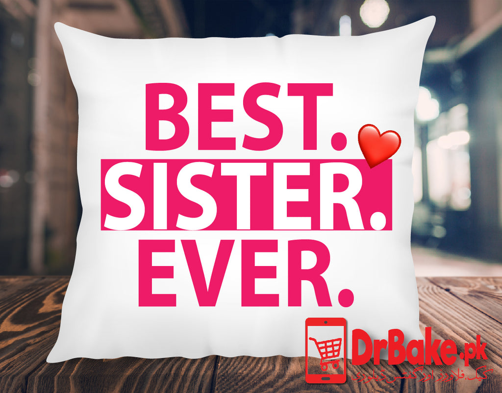 Send Best Sister Ever Cushion to Pakistan with DrBake.pk